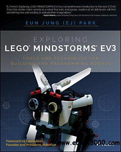 Exploring LEGO Mindstorms EV3: Tools and Techniques for Building and Programming Robots free download