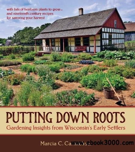 Putting Down Roots: Gardening Insights from Wisconsin's Early Settlers free download