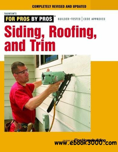 Siding, Roofing, and Trim: Completely Revised and Updated free download
