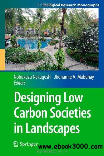 Designing Low Carbon Societies in Landscapes download dree