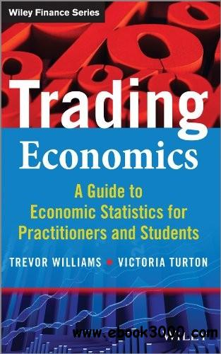 Trading Economics: A Guide to Economic Statistics for Practitioners and Students free download