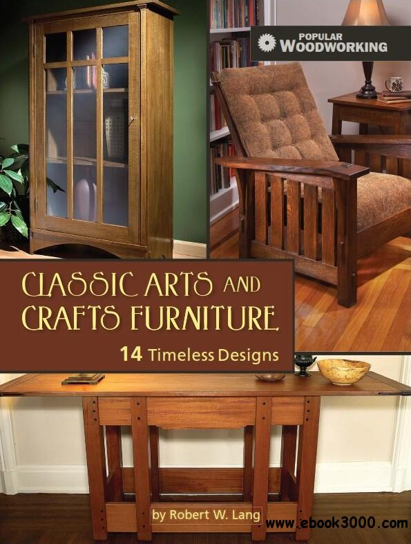 Classic Arts and Crafts Furniture: 14 Timeless Designs (Popular Woodworking) free download
