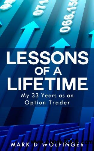 Lessons of a Lifetime: My 33 Years as an Option Trader free download