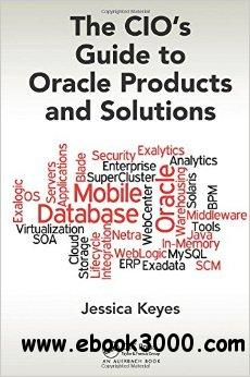 The CIO's Guide to Oracle Products and Solutions free download