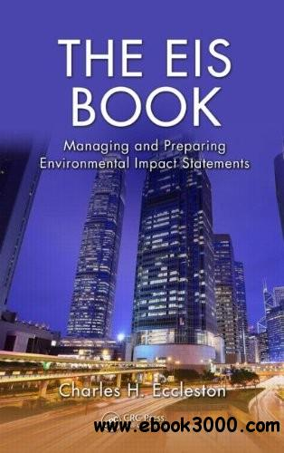 The EIS Book: Managing and Preparing Environmental Impact Statements free download
