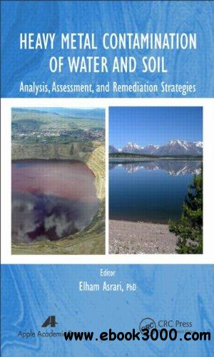 Heavy Metal Contamination of Water and Soil: Analysis, Assessment, and Remediation Strategies free download