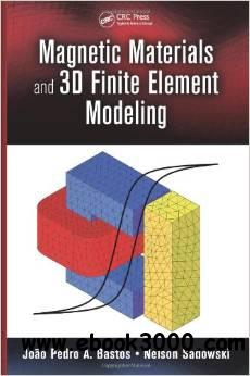 Magnetic Materials and 3D Finite Element Modeling free download