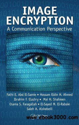 Image Encryption: A Communication Perspective free download