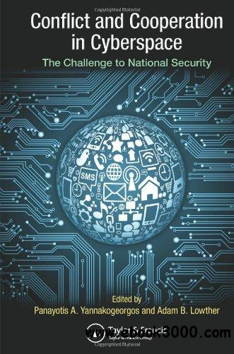 Conflict and Cooperation in Cyberspace: The Challenge to National Security free download