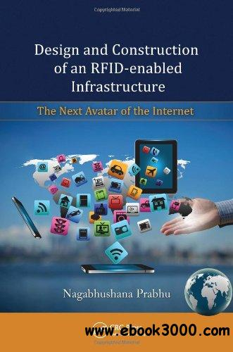 Design and Construction of an RFID-enabled Infrastructure: The Next Avatar of the Internet free download
