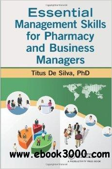 Essential Management Skills for Pharmacy and Business Managers free download