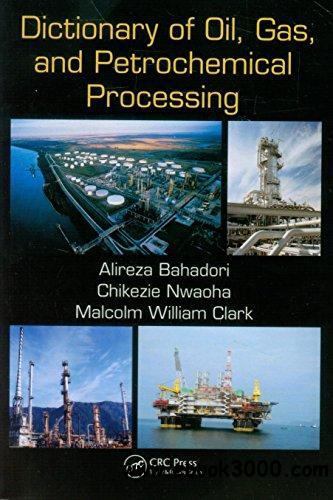 Dictionary of Oil, Gas, and Petrochemical Processing free download