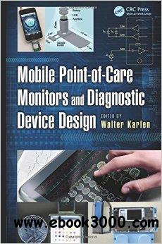 Mobile Point-of-Care Monitors and Diagnostic Device Design free download