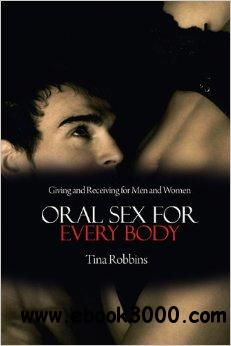 Oral Sex for Every Body: Giving and Receiving for Men and Women free download