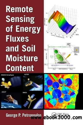 Remote Sensing of Energy Fluxes and Soil Moisture Content free download