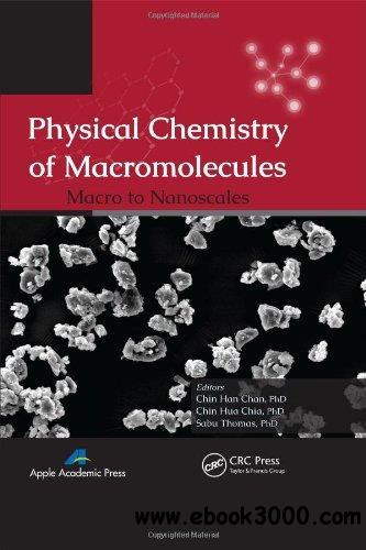 Physical Chemistry of Macromolecules: Macro to Nanoscales free download