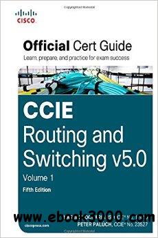 CCIE Routing and Switching v5.0 Official Cert Guide, Volume 1 (5th Edition) free download