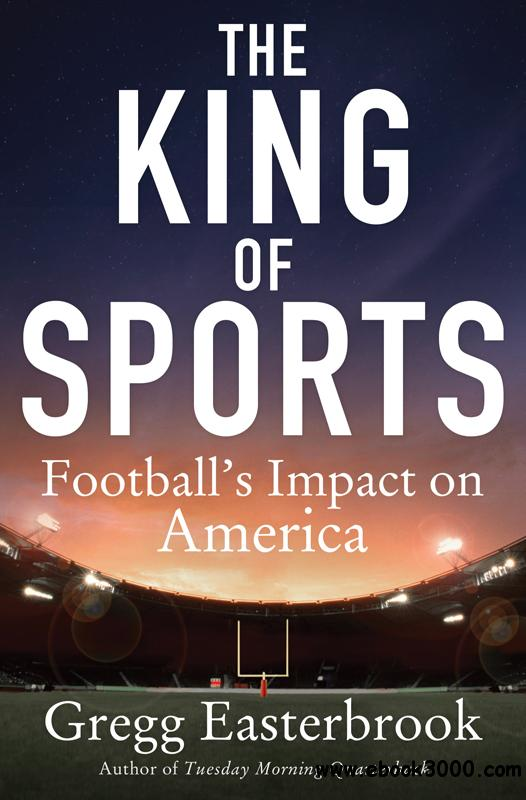 The King of Sports: Football's Impact on America free download