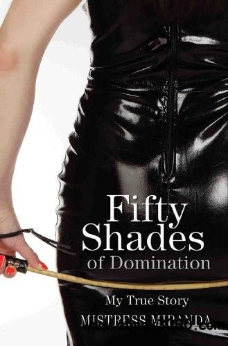 Fifty Shades of Domination - My True Story free download