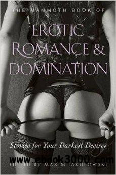 The Mammoth Book of Erotic Romance and Domination free download