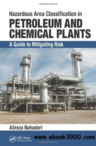 Hazardous Area Classification in Petroleum and Chemical Plants: A Guide to Mitigating Risk free download
