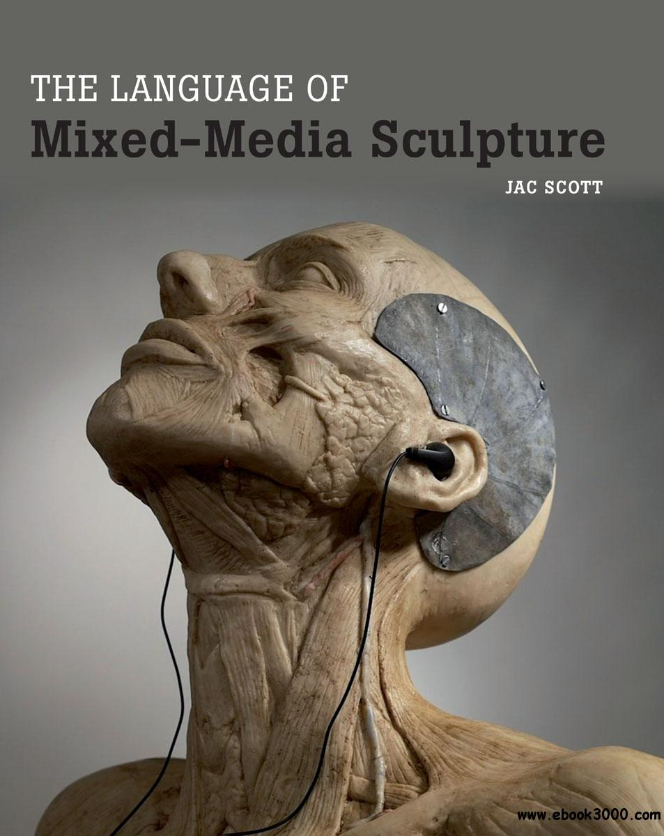 The Language of Mixed-Media Sculpture free download
