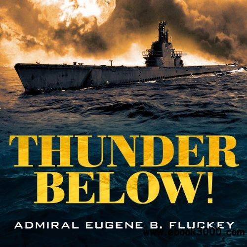 Thunder Below! The USS Barb Revolutionizes Submarine Warfare in World War II download dree