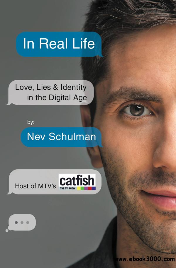 In Real Life: Love, Lies & Identity in the Digital Age free download