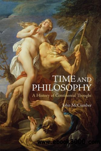 Time and Philosophy: A History of Continental Thought free download