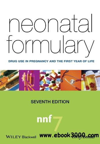 Neonatal Formulary: Drug Use in Pregnancy and the First Year of Life, 7 edition free download