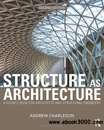 Structure As Architecture: A Source Book for Architects and Structural Engineers, 2 edition free download