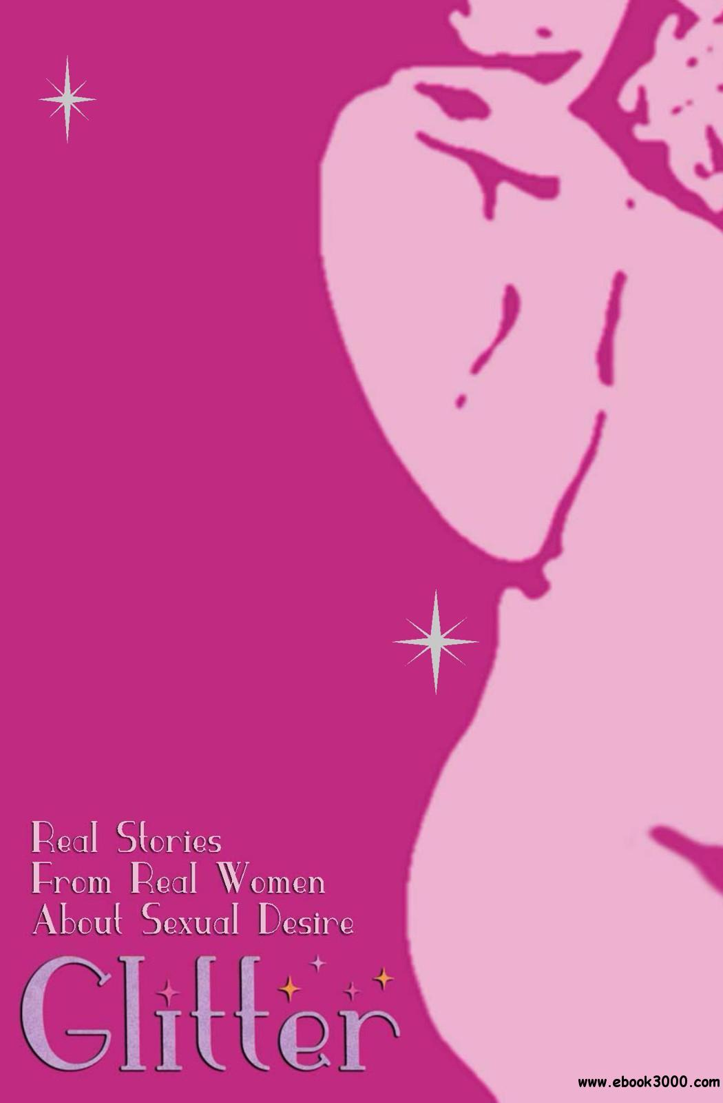 Glitter: Real Stories From Real Women About Sexual Desire free download