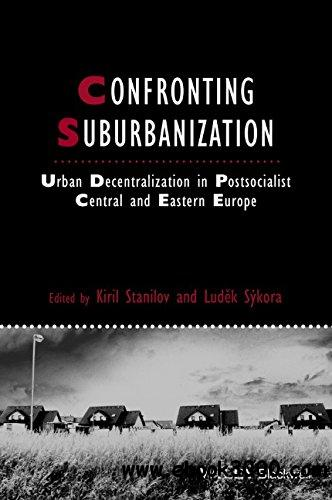 Confronting Suburbanization: Urban Decentralization in Postsocialist Central and Eastern Europe free download