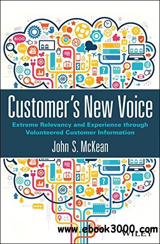 Customer's New Voice: Extreme Relevancy and Experience through Volunteered Customer Information free download