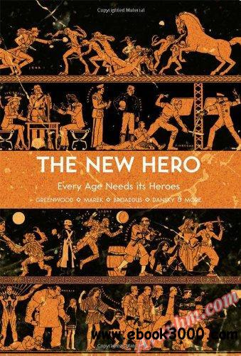 The New Hero Volume 1: Every Age Needs Its Heroes free download