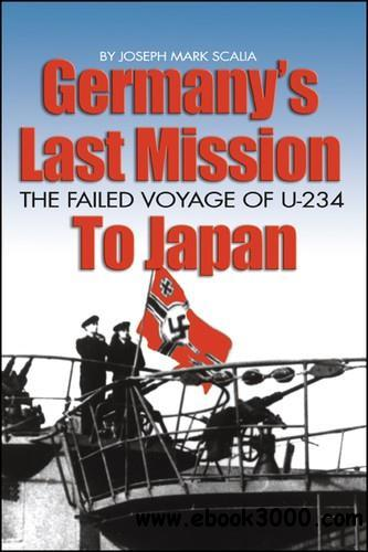 Germany's Last Mission to Japan: The Failed Voyage of U-234 free download
