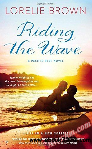 Riding the Wave: A Pacific Blue Novel free download