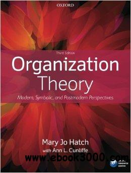 Organization Theory: Modern, Symbolic and Postmodern Perspectives (3rd edition) free download