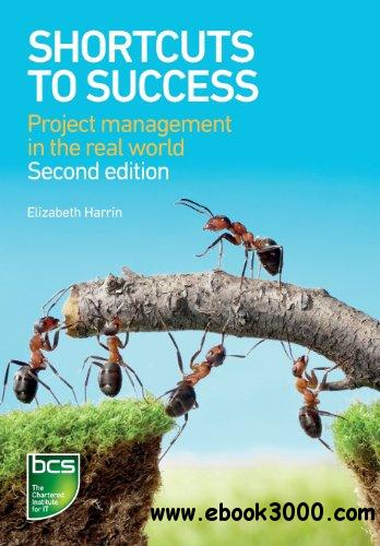 Shortcuts to Success: Project Management in the Real World free download