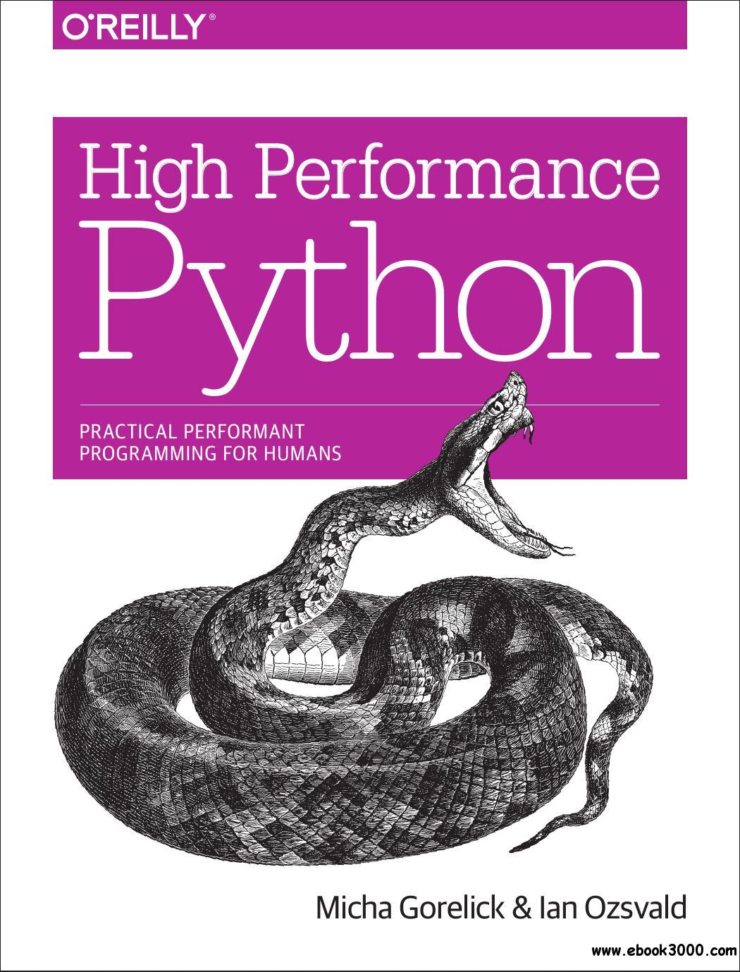 High Performance Python: Practical Performant Programming for Humans free download