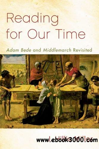 Reading for Our Time: Adam Bede and Middlemarch Revisited free download