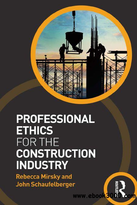 Professional Ethics for the Construction Industry free download