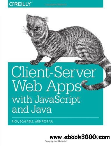 Client-Server Web Apps with javascript and Java free download