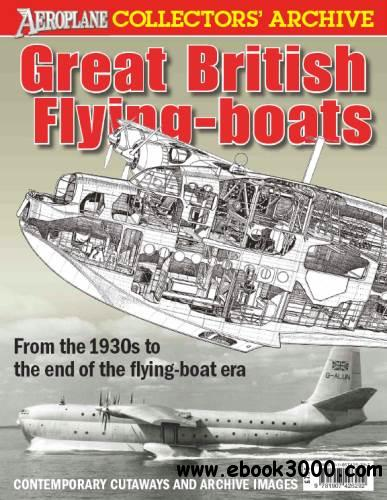 Great British Flying-boats (Aeroplane Collectors' Archive) free download