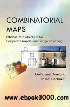 Combinatorial Maps: Efficient Data Structures for Computer Graphics and Image Processing free download