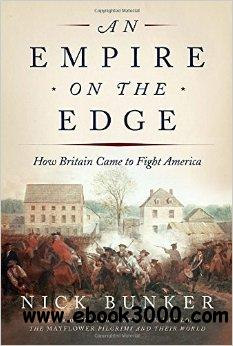 An Empire on the Edge: How Britain Came to Fight America free download