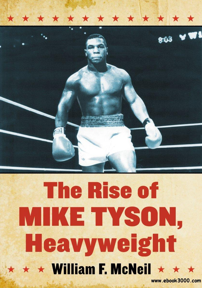 The Rise of Mike Tyson, Heavyweight free download