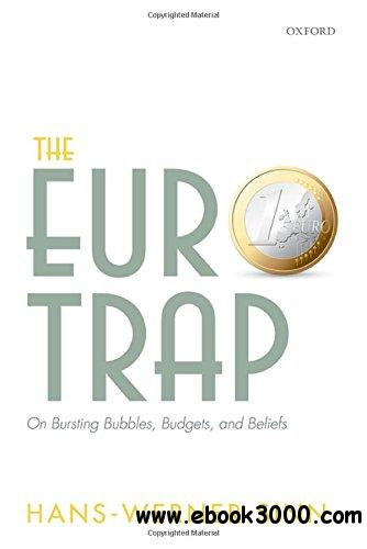 The Euro Trap: On Bursting Bubbles, Budgets, and Beliefs free download