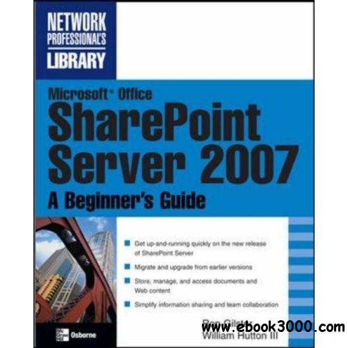 Microsoft Office SharePoint Server 2007: A Beginner's Guide by Ron Gilster free download