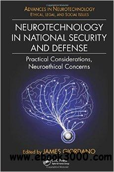 Neurotechnology in National Security and Defense: Practical Considerations, Neuroethical Concerns free download